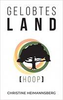 Christine Heimannsberg: Hoop. Gelobtes Land