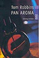 Tom Robbins: Pan Aroma - Jitterburg Perfume