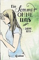 Sabine Both: Ein Sommer ohne uns