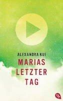 Alexandra Kui: Marias letzter Tag