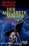 Barbara Hambly: Der Megabyte Magier