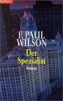 F. Paul Wilson: Der Spezialist