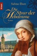 Sabine Ebert: Die Spur der Hebamme