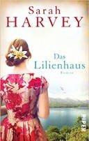 Sarah Harvey: Das Lilienhaus