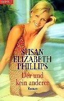 Susan Elizabeth Phillips: Der und kein anderer