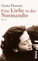 Greta Hansen: Eine Liebe in der Normandie