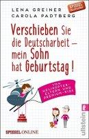 Carola Padtberg-Kruse, Lena Greiner: Verschieben Sie die Deutscharbeit - mein Sohn hat Geburtstag!