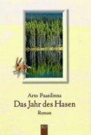 Arto Paasilinna: Das Jahr des Hasen