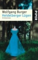 Wolfgang Burger: Heidelberger Lügen