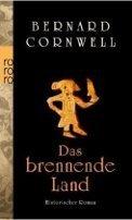 Bernard Cornwell: Das brennende Land