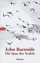 John Burnside: Die Spur des Teufels