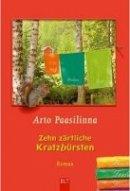 Arto Paasilinna: Zehn zärtliche Kratzbürsten