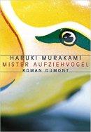 Haruki Murakami: Mister Aufziehvogel