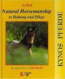 Jo Bird: Natural Horsemanship in Haltung und Pflege