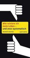 Rainer Sachse: Wie ruiniere ich mein Leben - und zwar systematisch?