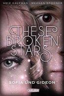 Amie Kaufman, Meagan Spooner: These Broken Stars. Sofia und Gideon