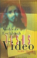 Andreas Eschbach: Jesus Video