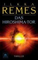 Ilkka Remes: Das Hiroshima-Tor