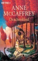 Anne McCaffrey: Drachenkind