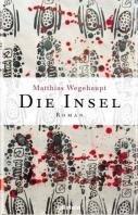 Matthias Wegehaupt: Die Insel