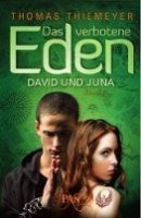 Thomas Thiemeyer: Das verbotene Eden. David und Juna