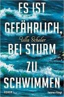 Ulla Scheler: Es ist gefährlich, bei Sturm zu schwimmen