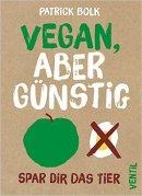 Patrick Bolk: Vegan, aber günstig