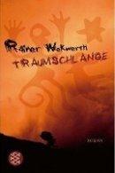 Rainer Wekwerth: Traumschlange