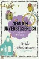 Frauke Scheunemann: Ziemlich unverbesserlich