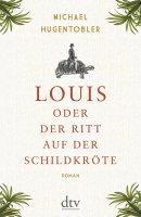 Michael Hugentobler: Louis oder Der Ritt auf der Schildkröte