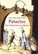 Philippe Bertrand: Patacloc: Das Geheimnis von Berlin