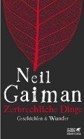 Neil Gaiman: Zerbrechliche Dinge