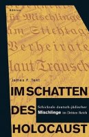 James F. Tent: Im Schatten des Holocaust