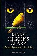 Mary Higgins Clark: Du entkommst mir nicht