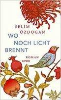 Selim Özdogan: Wo noch Licht brennt