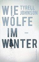 Tyrell Johnson: Wie Wölfe im Winter