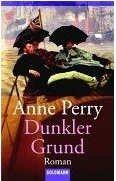 Anne Perry: Dunkler Grund