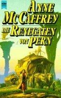Anne McCaffrey: Die Renegaten von Pern