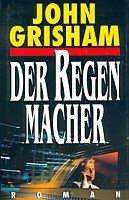 John Grisham: Der Regenmacher