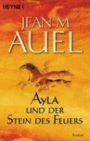 Jean M. Auel: Ayla und der Stein des Feuers