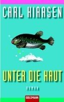 Carl Hiaasen: Unter die Haut
