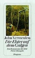 John Vermeulen: Die Elster auf dem Galgen