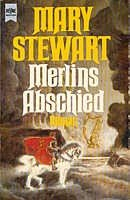 Mary Stewart: Merlins Abschied
