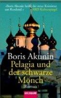 Boris Akunin: Pelagia und der schwarze Mönch