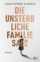 Christopher Kloeble: Die unsterbliche Familie Salz