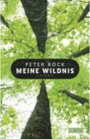 Peter Rock: Meine Wildnis