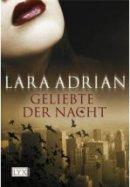 Lara Adrian: Geliebte der Nacht