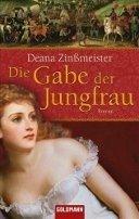 Deana Zinßmeister: Die Gabe der Jungfrau