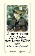 Jane Austen: Die Liebe der Anne Elliot oder: Überredungskunst