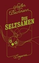 Stefan Bachmann: Die Seltsamen